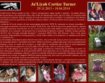 10. Ja'Liyah Cortize Turner (29.11.2013 - 18.04.2014)