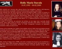 17. Holly Marie Stavola (18.01.1995 – 04.02.2000)