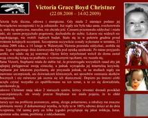 23. Victoria Grace Boyd Christner (22.08.2008 – 14.02.2009)