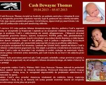 38. Cash Dewayne Thomas (19.04.2013 – 05.07.2013)