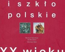 """""""Ceramika i szkło polskie XX wieku"""" - Muzeum Narodowe we Wrocławiu"""